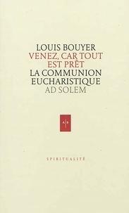 Louis Bouyer - Venez, car tout est prêt - Lettres à un catéchumène pour le préparer à la communion eucharistique.