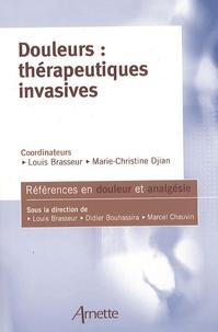 Louis Brasseur et Marie-Christine Djian - Douleurs : thérapeutiques invasives.