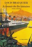 Louis Brauquier - Je connais des îles lointaines - Poésies complètes.