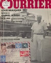 Louis Brauquier et Roger Duchêne - Lettres de Louis Brauquier à Gabriel Audisio.