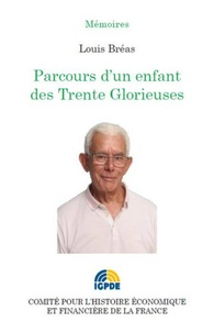Louis Breas - Parcours d'un enfant des Trente Glorieuses.