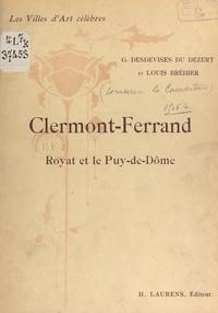 Louis Bréhier et Georges Desdevises Du Dézert - Clermont-Ferrand, Royat et le Puy-de-Dôme.