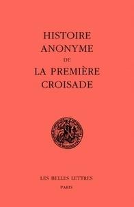 Louis Bréhier - Histoire anonyme de la première croisade.