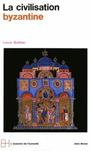 Louis Bréhier - La Civilisation byzantine.