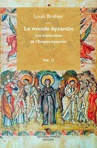 Le monde byzantin - Volume 2, Les institutions de lEmpire byzantin.pdf