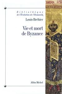 Louis Bréhier - Vie et mort de Byzance.