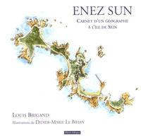Louis Brigand - Enez Sun - Carnet d'un géographe à l'île de Sein.