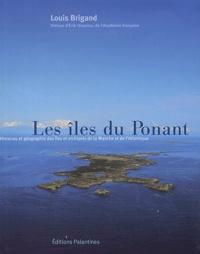 Céline Barthon - Les îles du Ponant - Histoires et géographie des îles et des îlots de la Manche et de l'Atlantique.