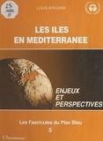 Louis Brigand - Les iles en méditerranée - Enjeux et perspectives.