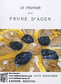 Louis Bruguière - Le prunier et la prune d'Agen - -.