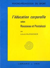 Louis Burgener - L'éducation corporelle selon Rousseau et Pestalozzi.