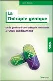 Louis Buscail - La Thérapie génique - De la genèse d'une thérapie innovante à l'ADN médicament.