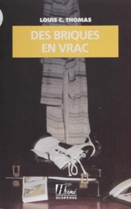 Louis C. Thomas - Des briques en vrac.