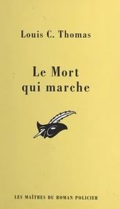Louis C. Thomas et Albert Pigasse - Le mort qui marche.