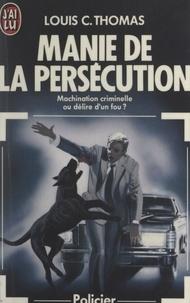 Louis C. Thomas - Manie de la persécution.