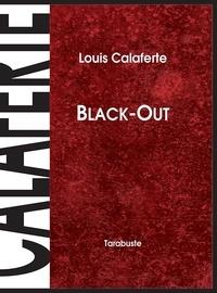 Louis Calaferte - BLACK-OUT - Louis Calaferte.