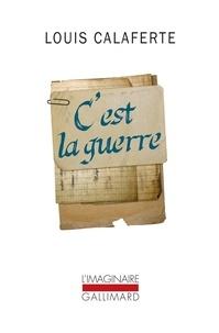 Louis Calaferte - C'est la guerre.