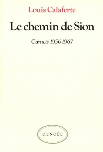 Carnets / Louis Calaferte Tome 1 - Le chemin de Sion - 1956-1967Louis Calaferte - Format PDF - 9782207105306 - 10,99 €