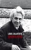 Louis Calaferte - Choses dites - Entretiens et choix de textes.