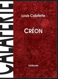 Louis Calaferte - CREON - Louis Calaferte.