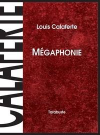 Louis Calaferte - MEGAPHONIE - Louis Calaferte.