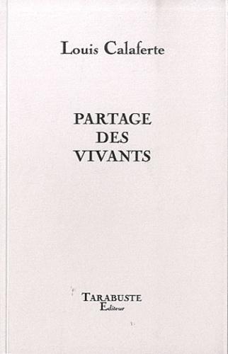 Louis Calaferte - Partage des vivants.