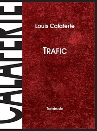 Louis Calaferte - TRAFIC - Louis Calaferte.