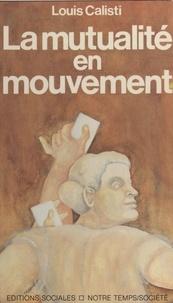 Louis Calisti - La Mutualité en mouvement.