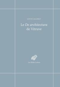 Louis Callebat - Le De architectura de Vitruve.
