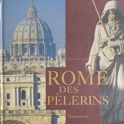 Louis Callebat et M. Cristofori - Rome des pèlerins.