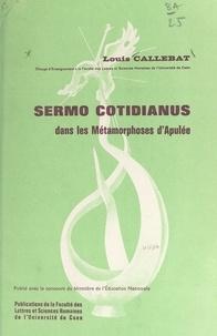 """Louis Callebat et  Faculté des Lettres et Science - Sermo cotidianus dans les """"Métamorphoses"""" d'Apulée."""