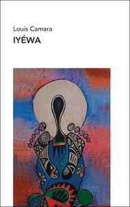 Louis Camara - Iyewa.