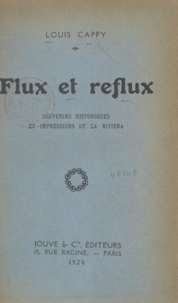 Louis Cappy - Flux et reflux - Souvenirs historiques et impressions de la Riviera.