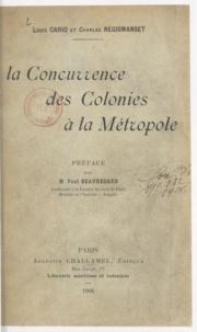 Louis Cario et Charles Régismanset - La concurrence des colonies à la métropole.