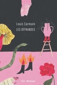 Louis Carmain - Les offrandes.