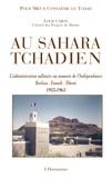 Louis Caron - Au Sahara tchadien - Borkou-Ennedi-Tibesti 1955-1963, L'administration militaire au moment de l'Indépendance.