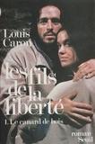 Louis Caron - Les Fils de la Liberté Tome 1 : Le Canard de bois.