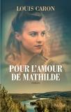 Louis Caron - Pour l'amour de Mathilde.