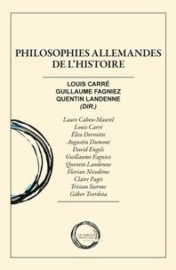 Louis Carré et Guillaume Fagniez - Philosophies allemandes de l'histoire.