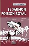 Louis Carrère - Le saumon - Poisson royal.