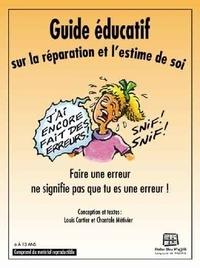 Louis Cartier et Chantale Métivier - Guide éducatif sur la réparation et l'estime de soi - Avec 1 affiche.