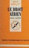 Louis Cartou et Paul Angoulvent - Le droit aérien.