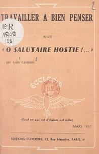Louis Casedieu et Denys Gorce - Ô salutaire hostie !.