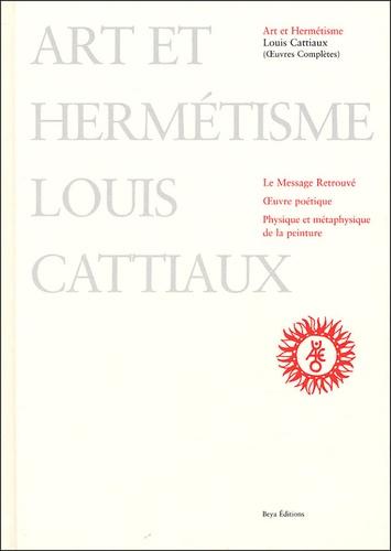 Louis Cattiaux - Art et hermétisme.