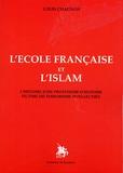 Louis Chagnon - L'école française et l'islam - L'histoire d'un professeur d'histoire victime du terrorisme intellectuel.