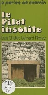 Louis Challet et Bernard Plessy - Le Pilat insolite.