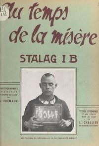 Louis Challier et Lil Boël - Au temps de la misère : stalag 1 B - Textes littéraires et un conte écrit au camp : Les murmures de la forêt.