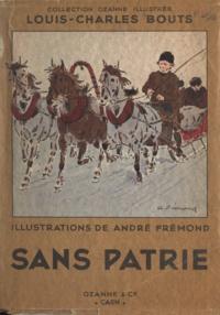 Louis-Charles Bouts et André Frémond - Sans patrie.