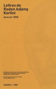 Louis Charles Damais - Lettres de Raden Adjeng Kartini - Java en 1900.