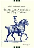 Louis-Charles Dupaty de Clam - Essais sur la théorie de l'équitation.